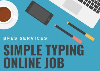 BFES offers online Simple Typing job for students to earn extra money
